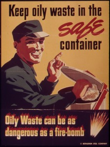 895px-_Keep_oily_waste_in_the_safe_container_oily_waste_can_be_as_dangerous_as_a_fire_bomb__-_NARA_-_514805