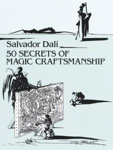 Salvador Dali - 50 Secrets of Magic Craftsmanship
